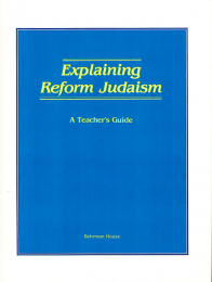 Explaining Reform Judaism - Teacher's Guide
