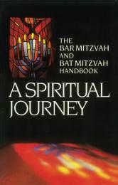 A Spiritual Journey: The Bar Mitzvah and Bat Mitzvah Handbook