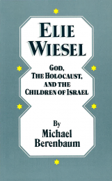 Elie Wiesel: God, the Holocaust and the Children of Israel