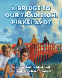 Bridge to Our Tradition, A: Pirkei Avot