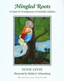 Mingled Roots -A Guide for Grandparents of Interfaith Children