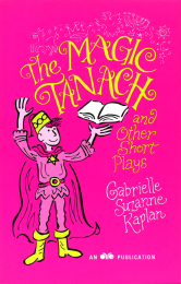 The Magic Tanach and Other Short Plays