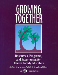 Growing Together: Resources, Programs, and Experiences for Jewish Family Education