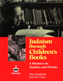 Judaism Through Children's Books - A Resource for Teachers and Parents