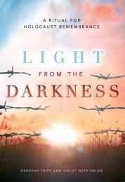 Light from the Darkness: A Ritual for Holocaust Remembrance