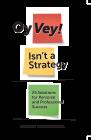 Oy Vey! Isn't a Strategy