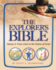 Explorer's Bible, Vol 2: From Sinai to the Nation of Israel