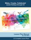 Make, Create, Celebrate Lesson Plan Manual
