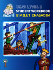 CHAI Level 2 Student Workbook: G'milut Chasadim
