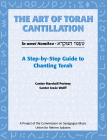 Art of Torah Cantillation, Vol. 1: A Step-by-Step Guide to Chanting Torah