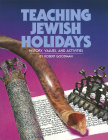 Teaching Jewish Holidays: History, Values, and Activities (revised edition)