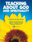 Teaching About God & Spirituality