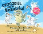Crocodile, You're Beautiful