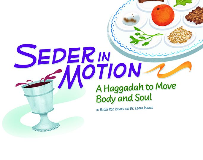 Create a Moving Seder Experience Using Body and Mind